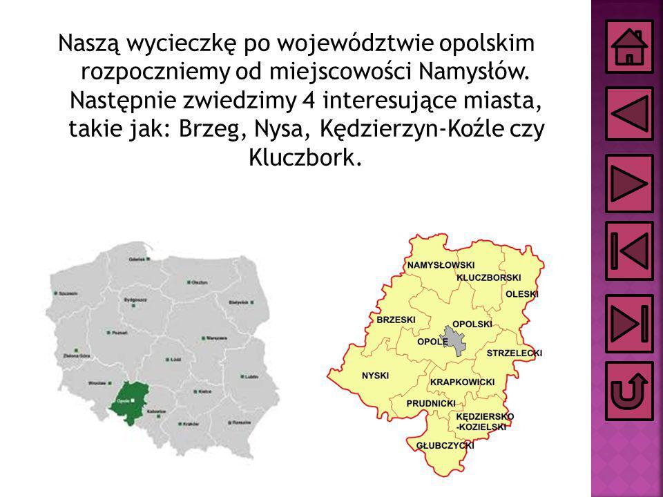 Naszą wycieczkę po województwie opolskim rozpoczniemy od miejscowości Namysłów. Następnie zwiedzimy 4 interesujące miasta, takie jak: Brzeg, Nysa, Kęd