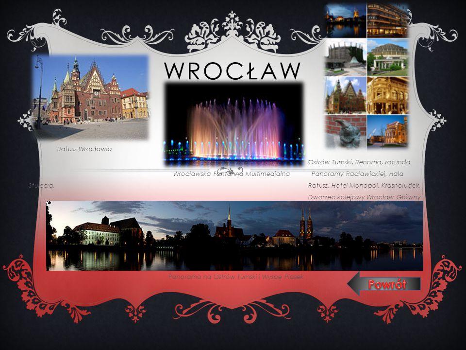 WROCŁAW Ratusz Wrocławia Ostrów Tumski, Renoma, rotunda Wrocławska Fontanna Multimedialna Panoramy Racławickiej, Hala Stulecia, Ratusz, Hotel Monopol,