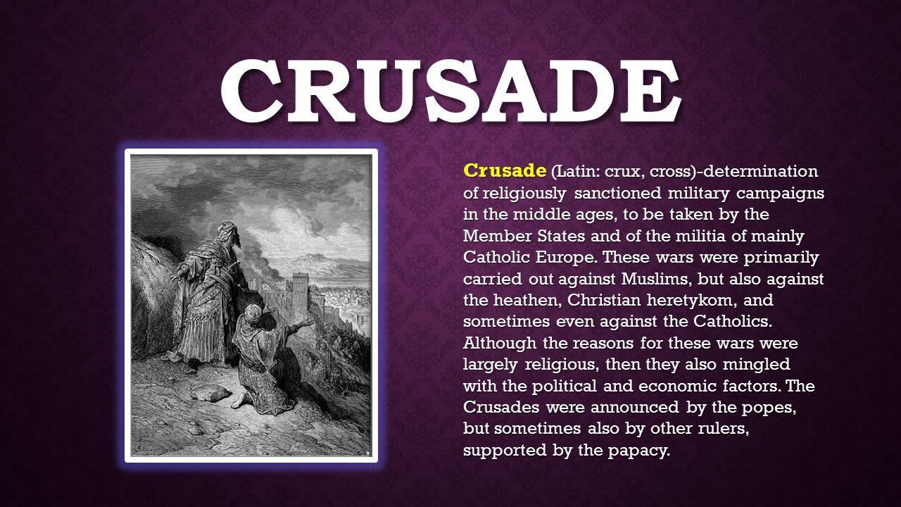 KRUCJATY Krucjata oznaczanie religijnie usankcjonowane kampanie wojskowe w ś redniowieczu, podejmowanych przez Pa ń stwa Cz ł onkowskie i Rycerstwo g ł ównie katolickiej Europy.