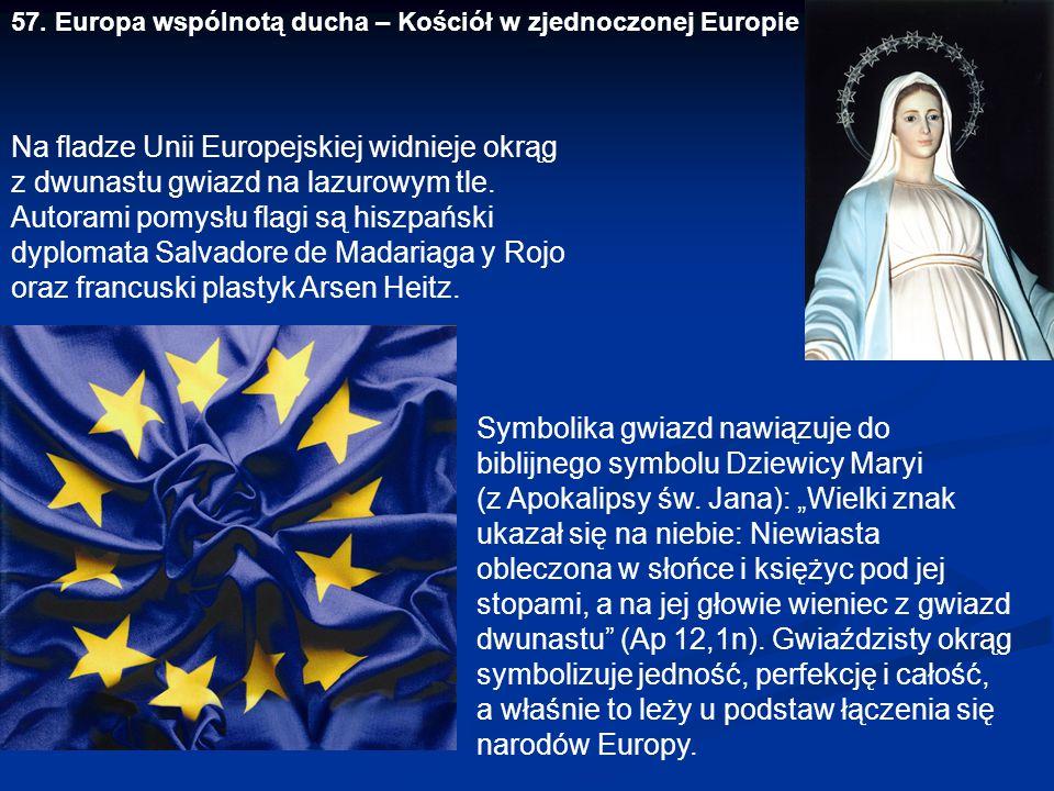 """57. Europa wspólnotą ducha – Kościół w zjednoczonej Europie Symbolika gwiazd nawiązuje do biblijnego symbolu Dziewicy Maryi (z Apokalipsy św. Jana): """""""