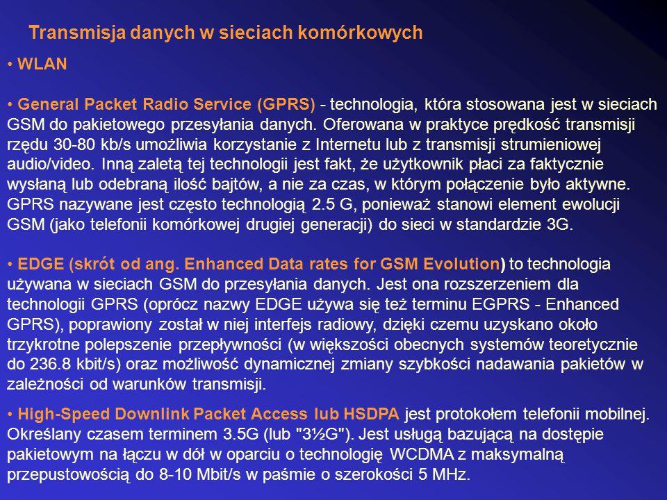 WLAN General Packet Radio Service (GPRS) - technologia, która stosowana jest w sieciach GSM do pakietowego przesyłania danych. Oferowana w praktyce pr