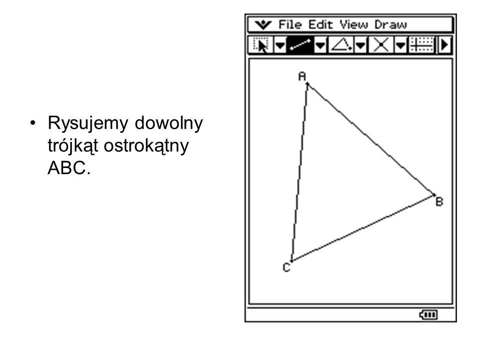 Rysujemy dowolny trójkąt ostrokątny ABC.