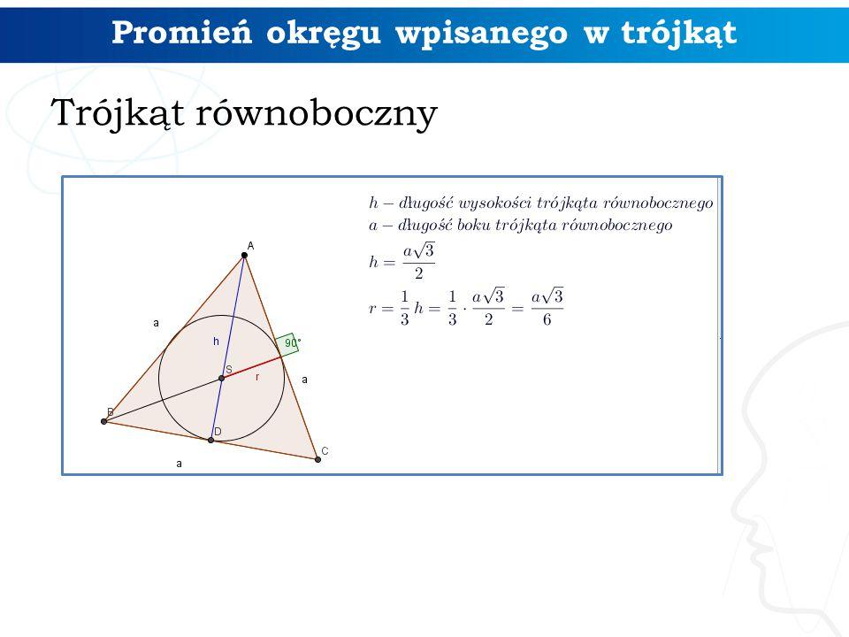 Promień okręgu wpisanego w trójkąt Trójkąt równoboczny