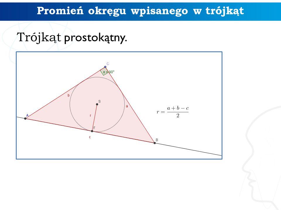 Promień okręgu wpisanego w trójkąt Trójkąt prostokątny.