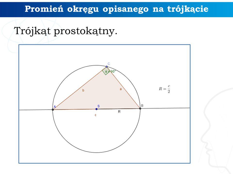 Promień okręgu opisanego na trójkącie Trójkąt prostokątny.