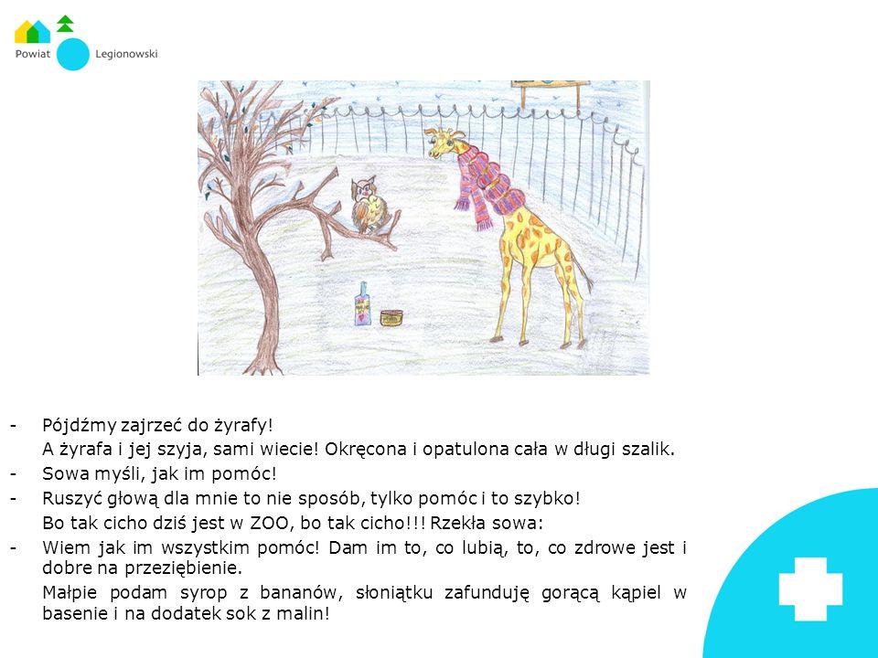 - Pójdźmy zajrzeć do żyrafy. A żyrafa i jej szyja, sami wiecie.