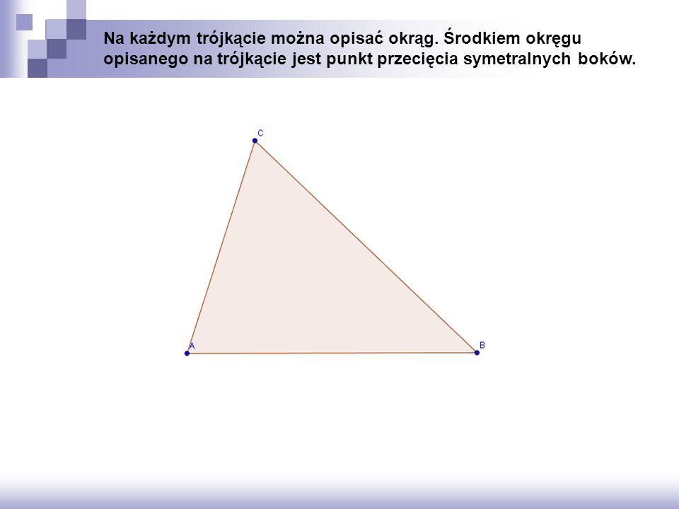 Na każdym trójkącie można opisać okrąg.