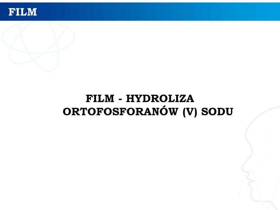 FILM FILM - HYDROLIZA ORTOFOSFORANÓW (V) SODU 8
