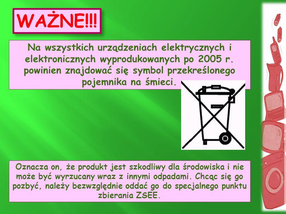 WAŻNE!!! Na wszystkich urządzeniach elektrycznych i elektronicznych wyprodukowanych po 2005 r. powinien znajdować się symbol przekreślonego pojemnika