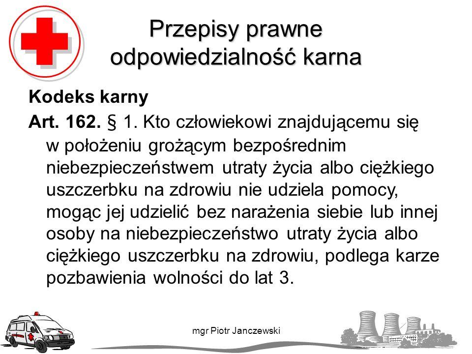 Część III Inne czynności z zakresu pierwszej pomocy – informacje ogólne mgr Piotr Janczewski