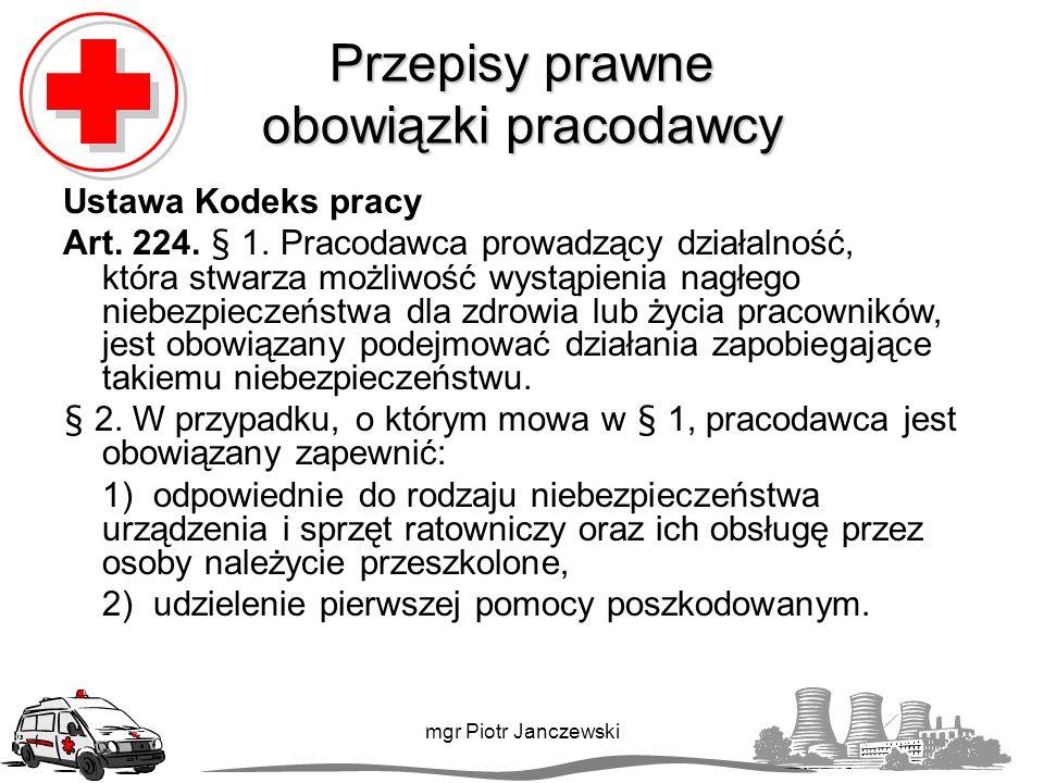 Źródła Wykaz przydatnych stron www: www.akademiapierwszejpomocy.pl http://www.prc.krakow.pl/ mgr Piotr Janczewski