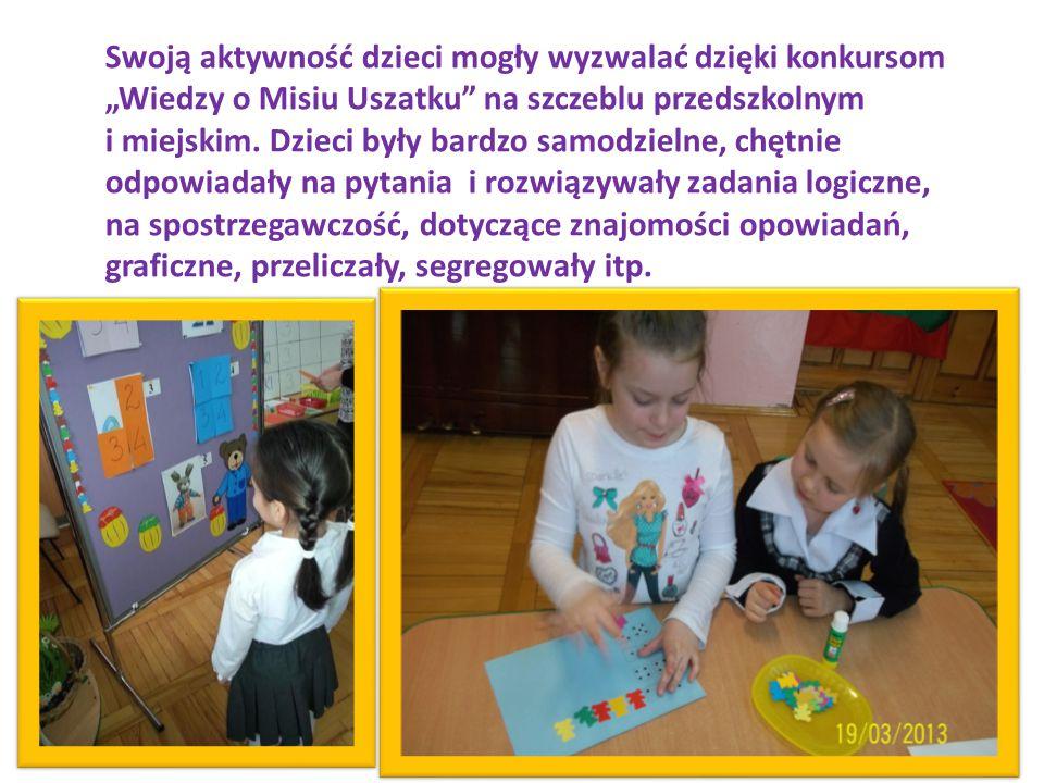 """Swoją aktywność dzieci mogły wyzwalać dzięki konkursom """"Wiedzy o Misiu Uszatku"""" na szczeblu przedszkolnym i miejskim. Dzieci były bardzo samodzielne,"""