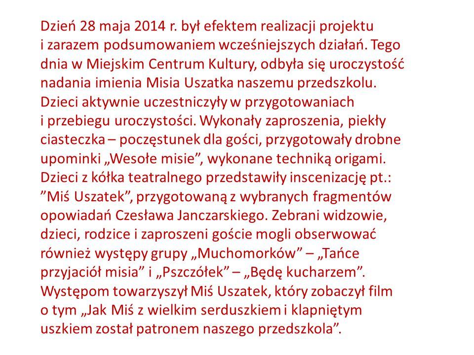 Dzień 28 maja 2014 r. był efektem realizacji projektu i zarazem podsumowaniem wcześniejszych działań. Tego dnia w Miejskim Centrum Kultury, odbyła się
