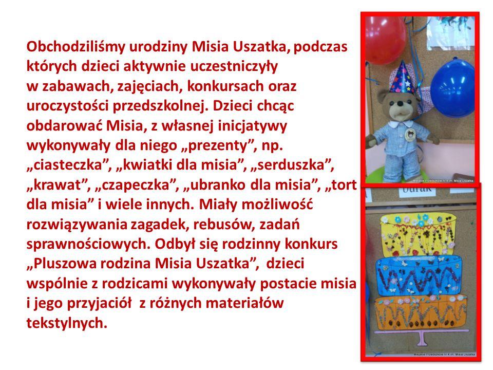 Obchodziliśmy urodziny Misia Uszatka, podczas których dzieci aktywnie uczestniczyły w zabawach, zajęciach, konkursach oraz uroczystości przedszkolnej.