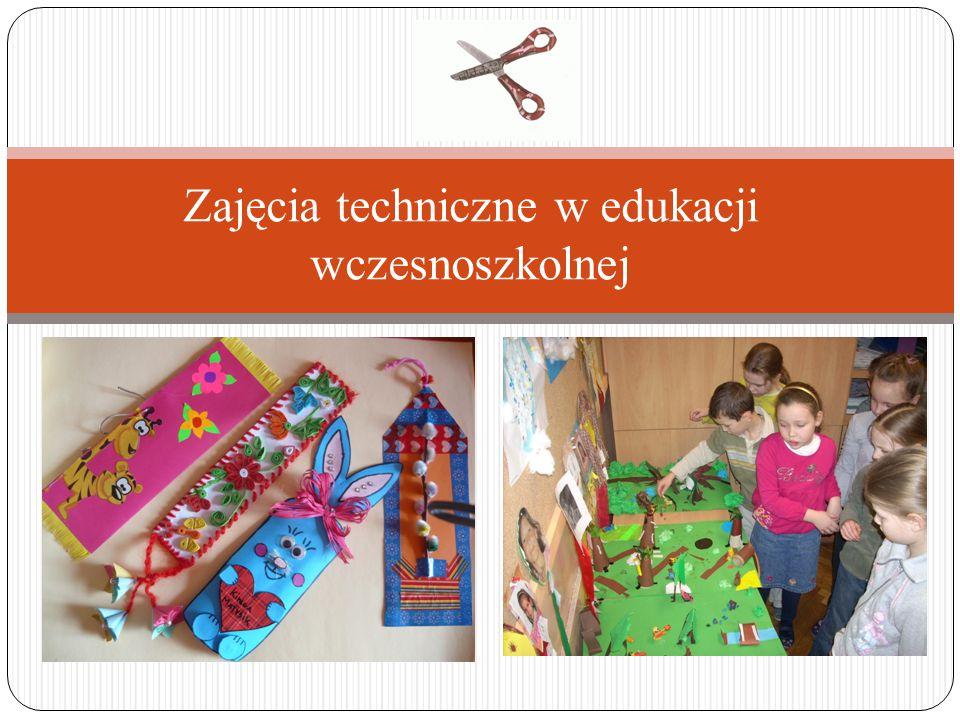 Zajęcia techniczne w edukacji wczesnoszkolnej
