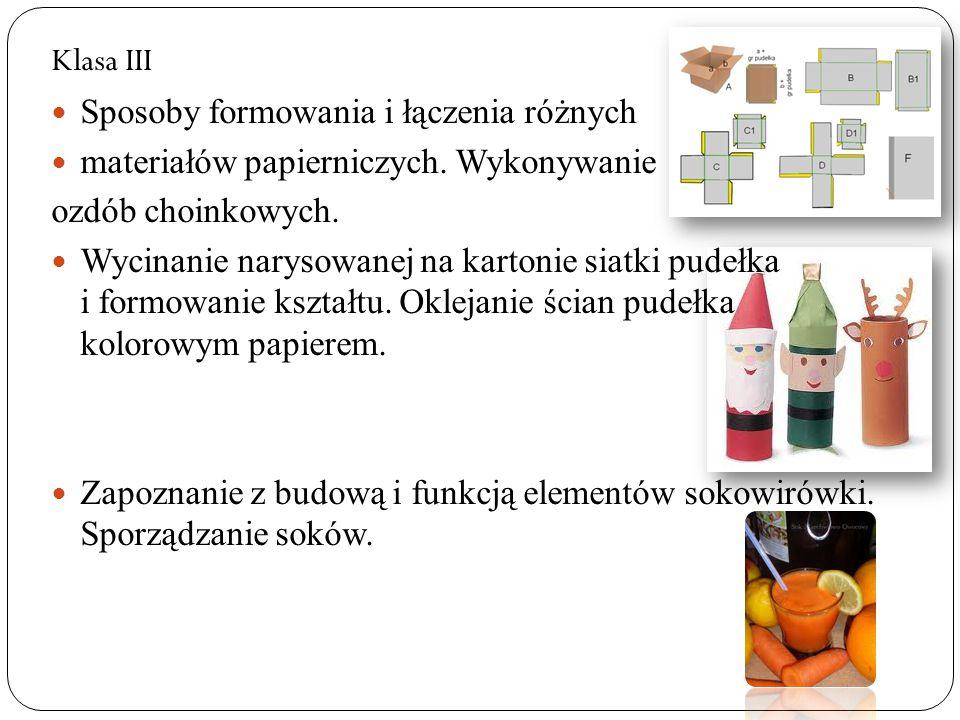 Klasa III Sposoby formowania i łączenia różnych materiałów papierniczych. Wykonywanie ozdób choinkowych. Wycinanie narysowanej na kartonie siatki pude