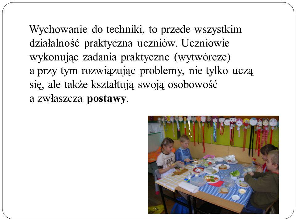 Wychowanie do techniki, to przede wszystkim działalność praktyczna uczniów. Uczniowie wykonując zadania praktyczne (wytwórcze) a przy tym rozwiązując