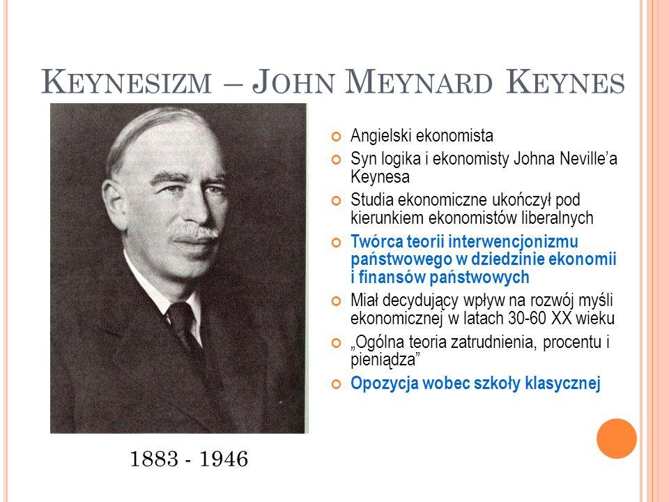 K EYNESIZM – J OHN M EYNARD K EYNES 1883 - 1946 Angielski ekonomista Syn logika i ekonomisty Johna Neville'a Keynesa Studia ekonomiczne ukończył pod k