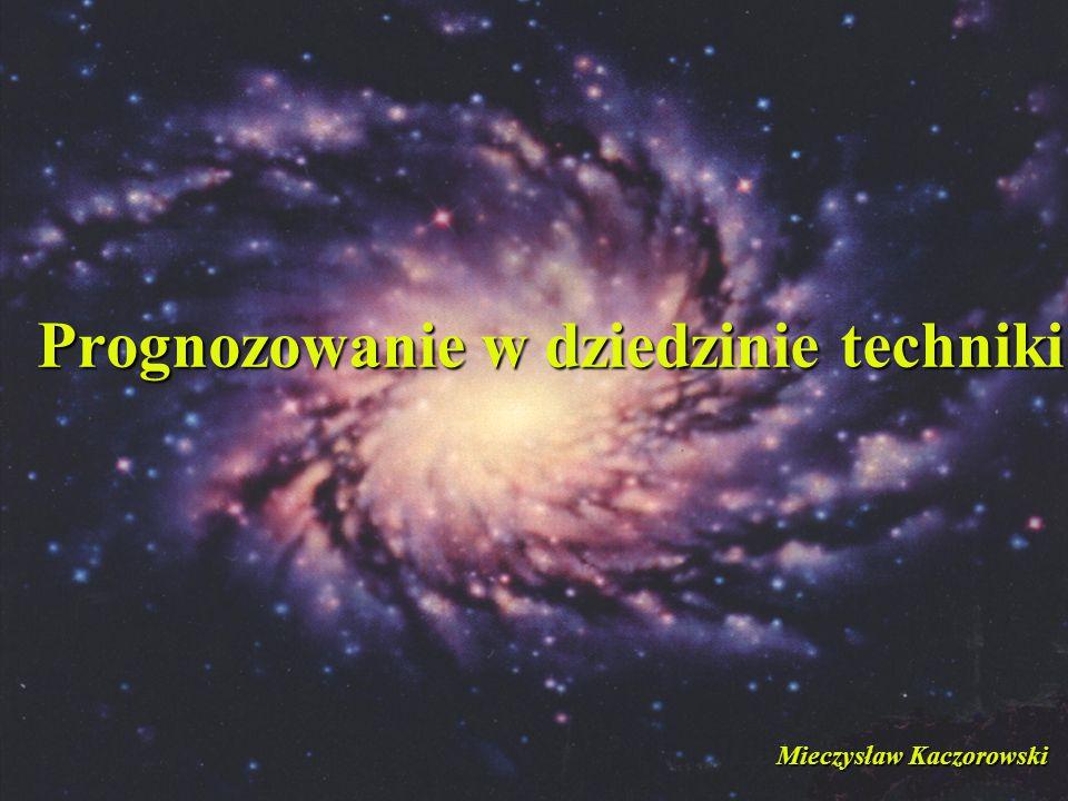 Prognozowanie w dziedzinie techniki Mieczysław Kaczorowski