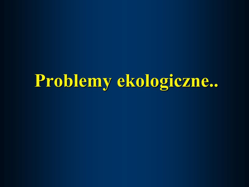 Problemy ekologiczne..