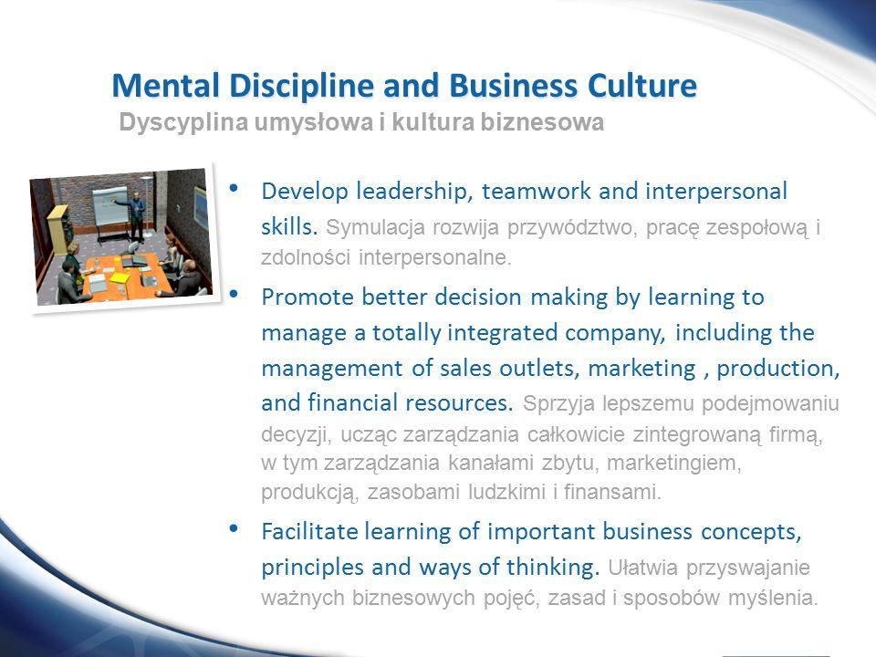 Develop leadership, teamwork and interpersonal skills. Symulacja rozwija przywództwo, pracę zespołową i zdolności interpersonalne. Promote better deci