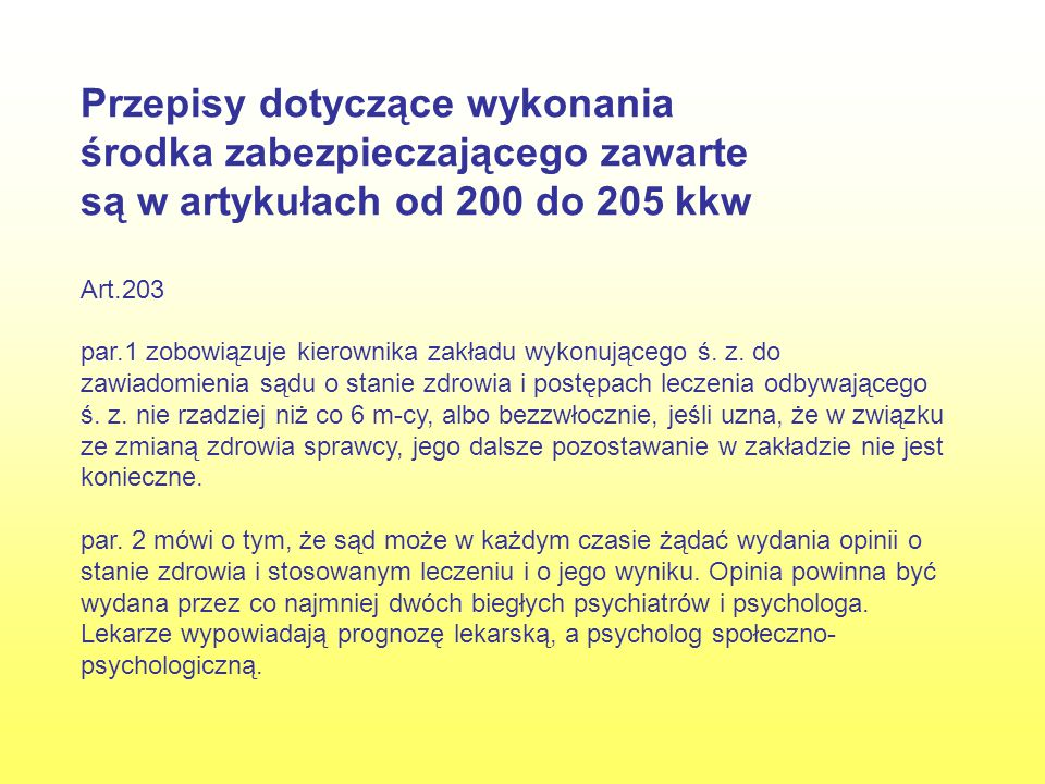 Opinia sądowo- psychiatryczna I.Opracowania akt sprawy II.Opracowania informacji uzyskanych podczas badania ambulatoryjnego lub obserwacji klinicznej ad.