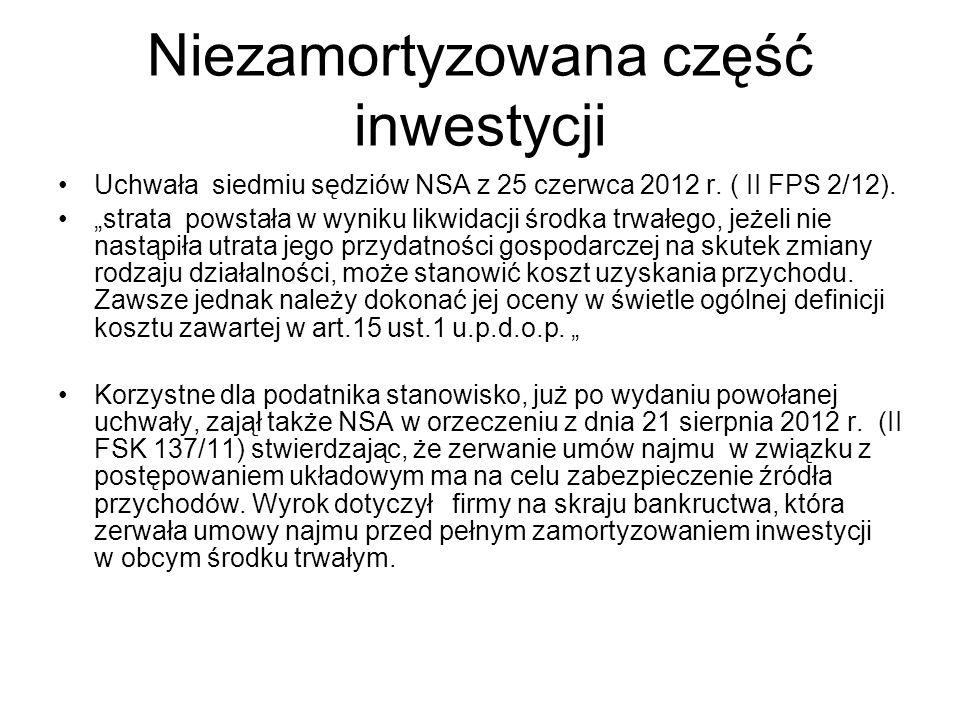 """Niezamortyzowana część inwestycji Uchwała siedmiu sędziów NSA z 25 czerwca 2012 r. ( II FPS 2/12). """"strata powstała w wyniku likwidacji środka trwałeg"""