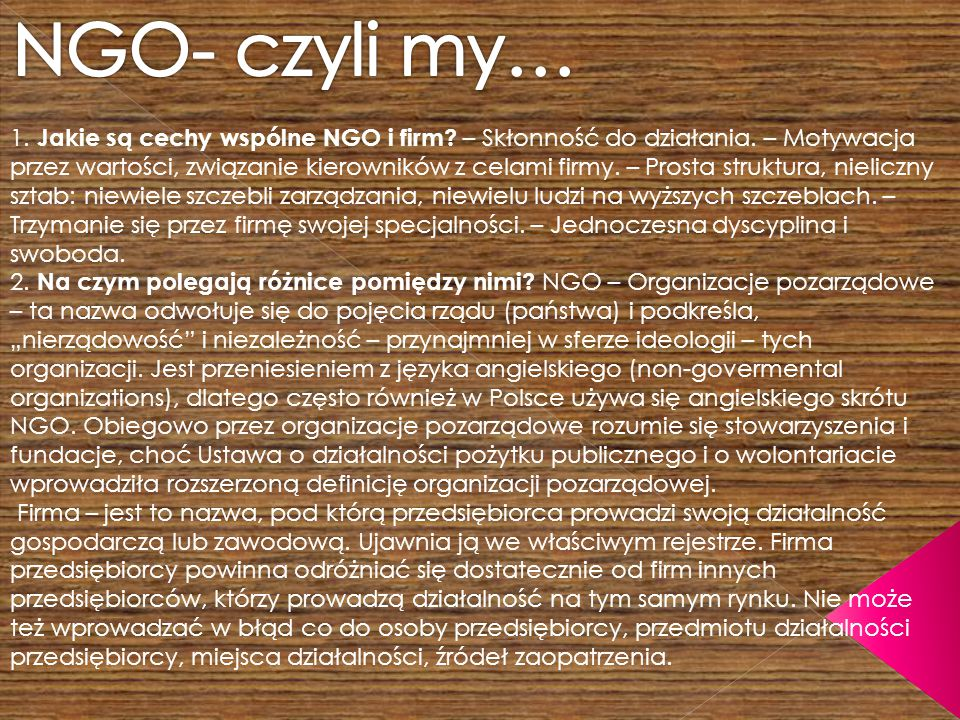 1. Jakie są cechy wspólne NGO i firm. – Skłonność do działania.
