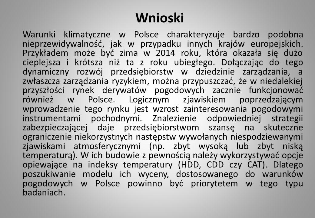 Wnioski Warunki klimatyczne w Polsce charakteryzuje bardzo podobna nieprzewidywalność, jak w przypadku innych krajów europejskich.