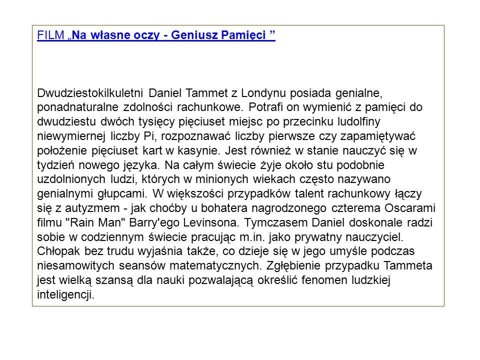 """FILM """"Na własne oczy - Geniusz Pamięci Dwudziestokilkuletni Daniel Tammet z Londynu posiada genialne, ponadnaturalne zdolności rachunkowe."""