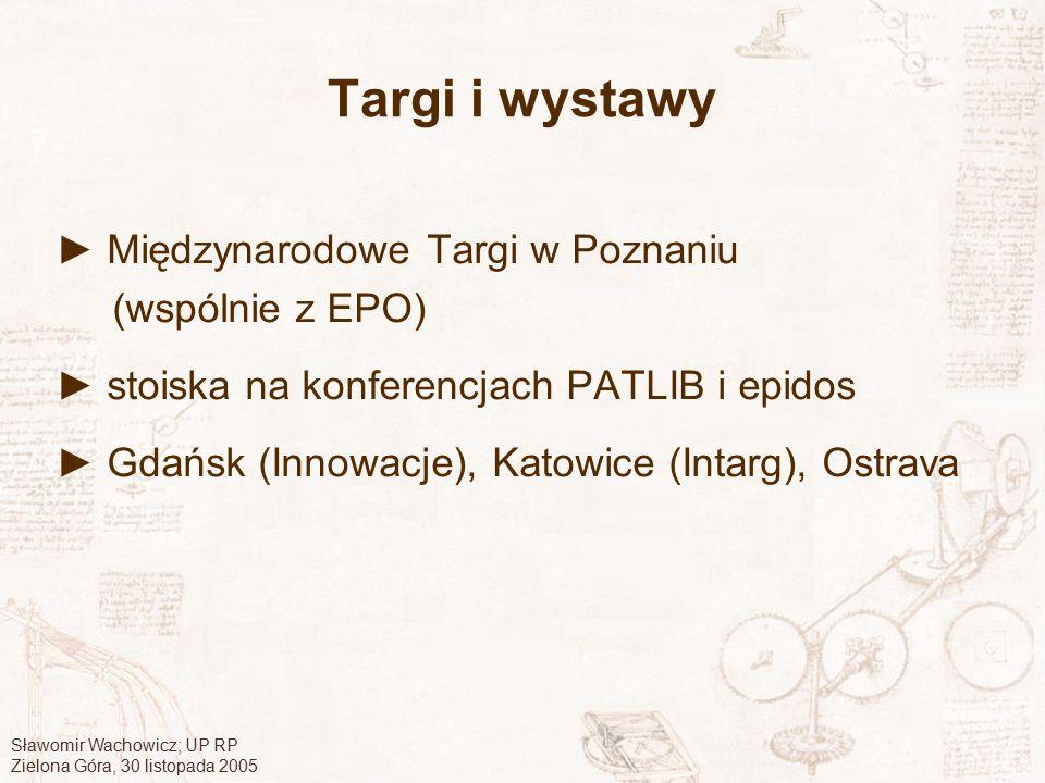 Sławomir Wachowicz; UP RP Zielona Góra, 30 listopada 2005 Targi i wystawy ► Międzynarodowe Targi w Poznaniu (wspólnie z EPO) ► stoiska na konferencjac