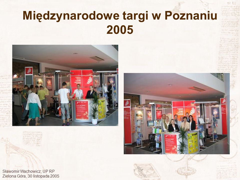 Sławomir Wachowicz; UP RP Zielona Góra, 30 listopada 2005 Międzynarodowe targi w Poznaniu 2005