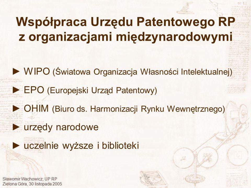 Sławomir Wachowicz; UP RP Zielona Góra, 30 listopada 2005 Współpraca Urzędu Patentowego RP z organizacjami międzynarodowymi ► WIPO (Światowa Organizac