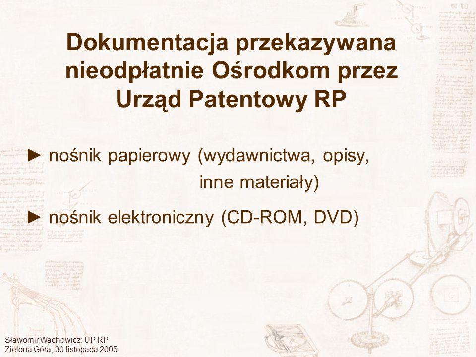 Sławomir Wachowicz; UP RP Zielona Góra, 30 listopada 2005 Dokumentacja przekazywana nieodpłatnie Ośrodkom przez Urząd Patentowy RP ► nośnik papierowy
