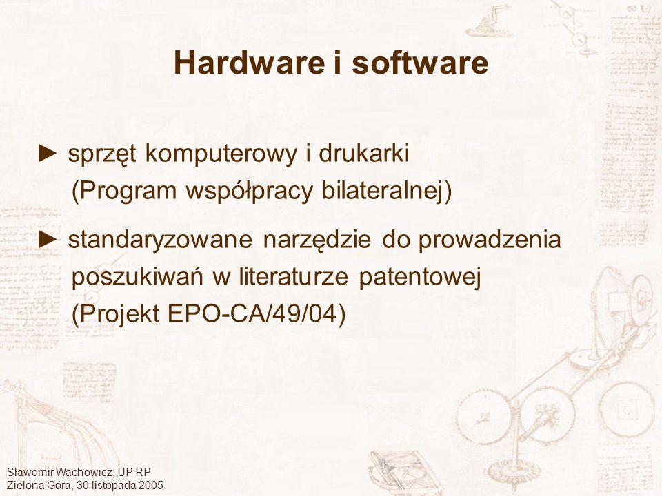 Sławomir Wachowicz; UP RP Zielona Góra, 30 listopada 2005 Hardware i software ► sprzęt komputerowy i drukarki (Program współpracy bilateralnej) ► stan