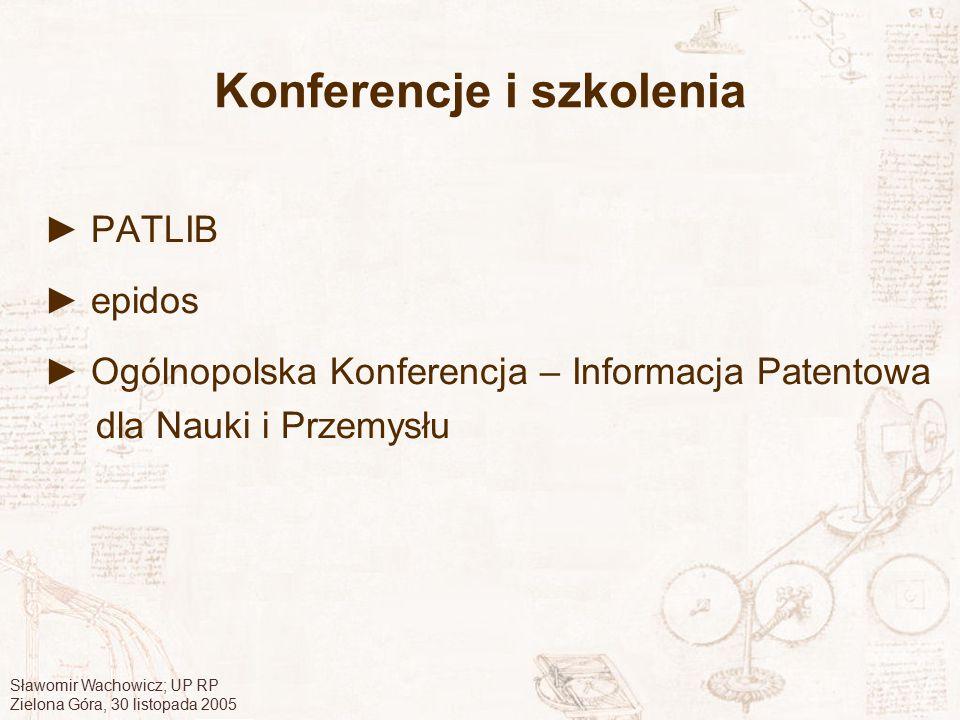 Sławomir Wachowicz; UP RP Zielona Góra, 30 listopada 2005 Konferencje i szkolenia ► PATLIB ► epidos ► Ogólnopolska Konferencja – Informacja Patentowa