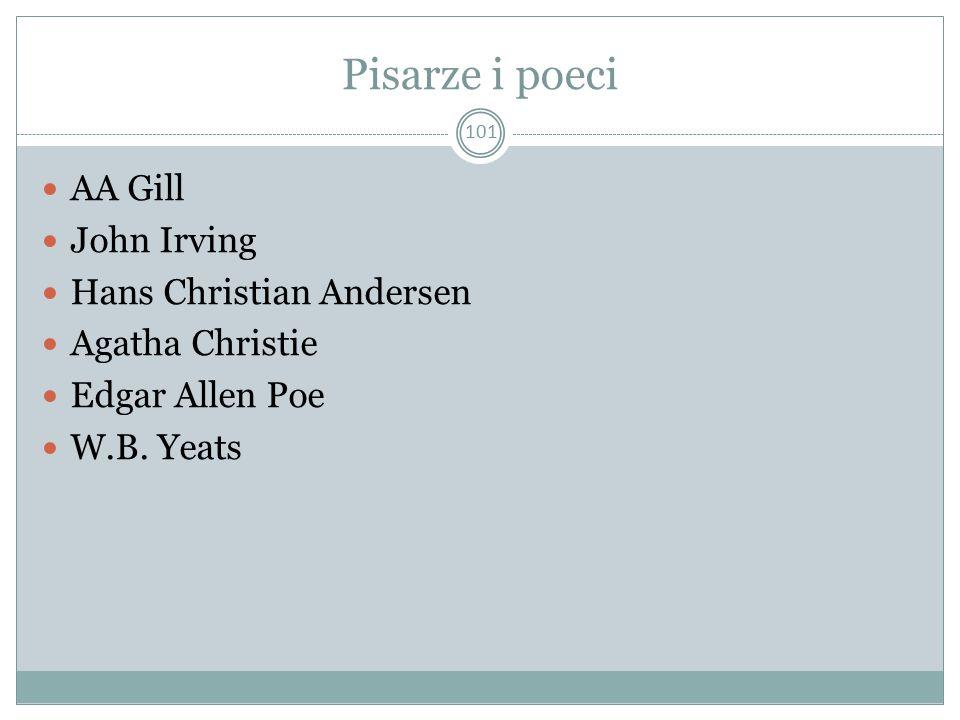 Pisarze i poeci 101 AA Gill John Irving Hans Christian Andersen Agatha Christie Edgar Allen Poe W.B. Yeats
