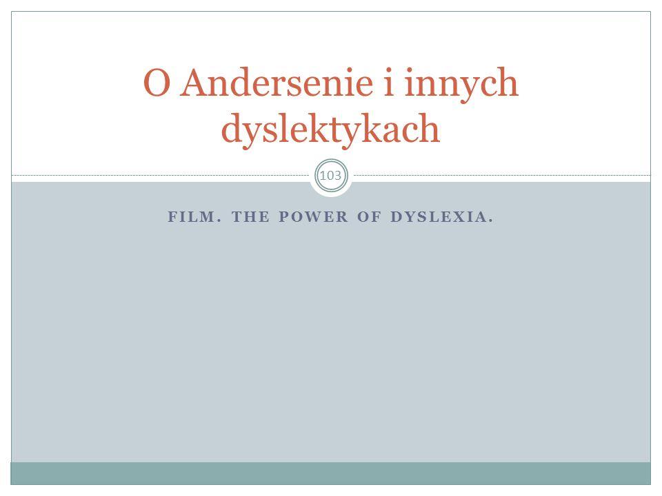 FILM. THE POWER OF DYSLEXIA. 103 O Andersenie i innych dyslektykach