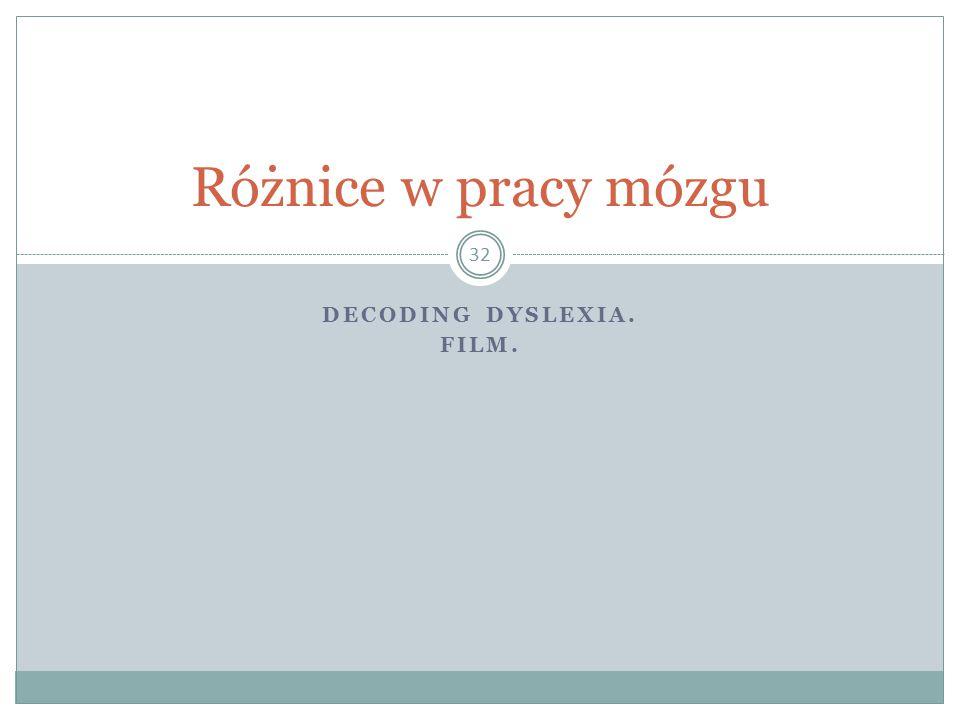 DECODING DYSLEXIA. FILM. 32 Różnice w pracy mózgu
