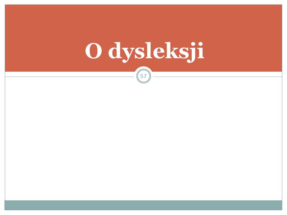57 O dysleksji