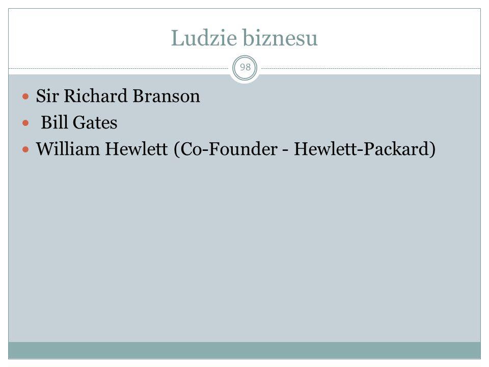 Ludzie biznesu 98 Sir Richard Branson Bill Gates William Hewlett (Co-Founder - Hewlett-Packard)
