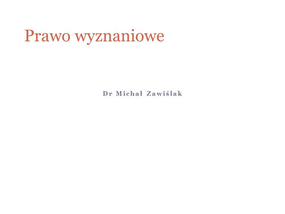 Dr Michał Zawiślak Prawo wyznaniowe