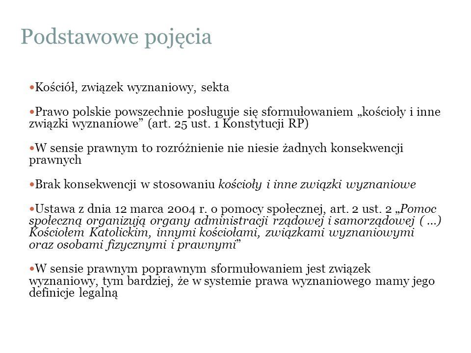 """Podstawowe pojęcia Kościół, związek wyznaniowy, sekta Prawo polskie powszechnie posługuje się sformułowaniem """"kościoły i inne związki wyznaniowe"""" (art"""