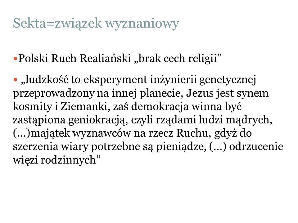 """Sekta=związek wyznaniowy Polski Ruch Realiański """"brak cech religii"""" """"ludzkość to eksperyment inżynierii genetycznej przeprowadzony na innej planecie,"""