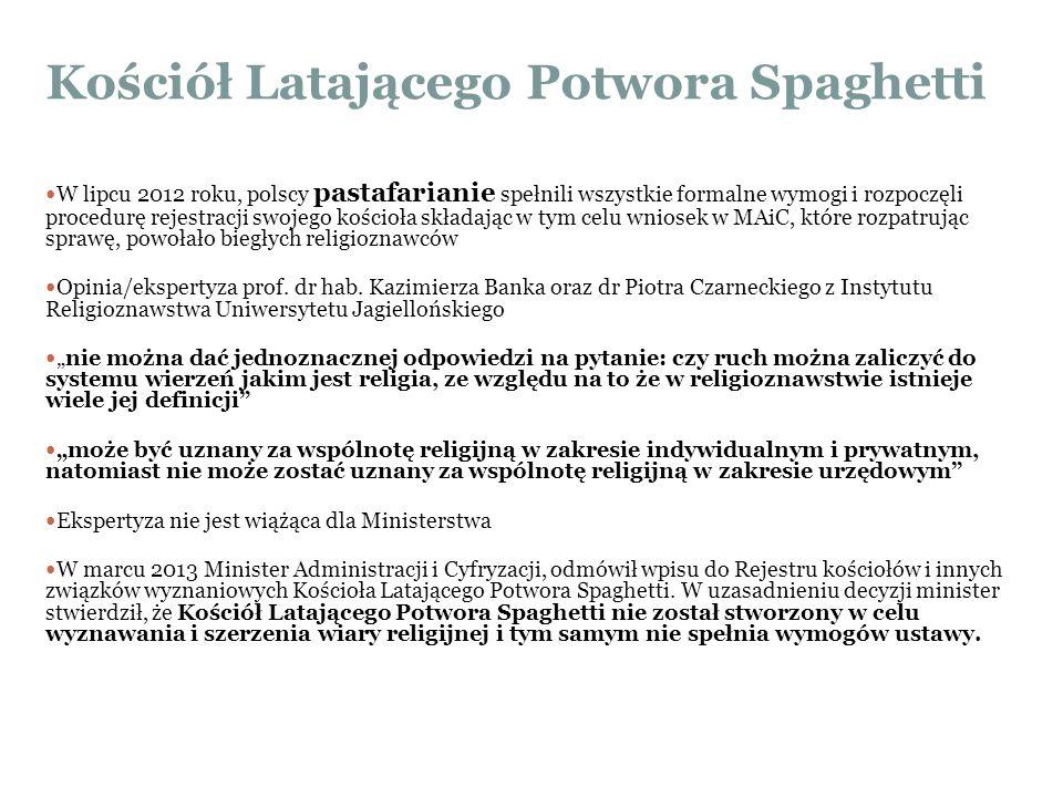 Kościół Latającego Potwora Spaghetti W lipcu 2012 roku, polscy pastafarianie spełnili wszystkie formalne wymogi i rozpoczęli procedurę rejestracji swo