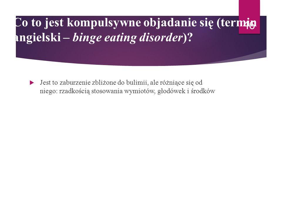 Na czym polega terapia bulimii?  Leczenie jest tu zwykle ambulatoryjne, w ramach uczestnictwa w grupach terapeutycznych. Hospitalizacja na oddziałach