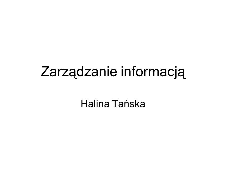 Zarządzanie informacją Halina Tańska