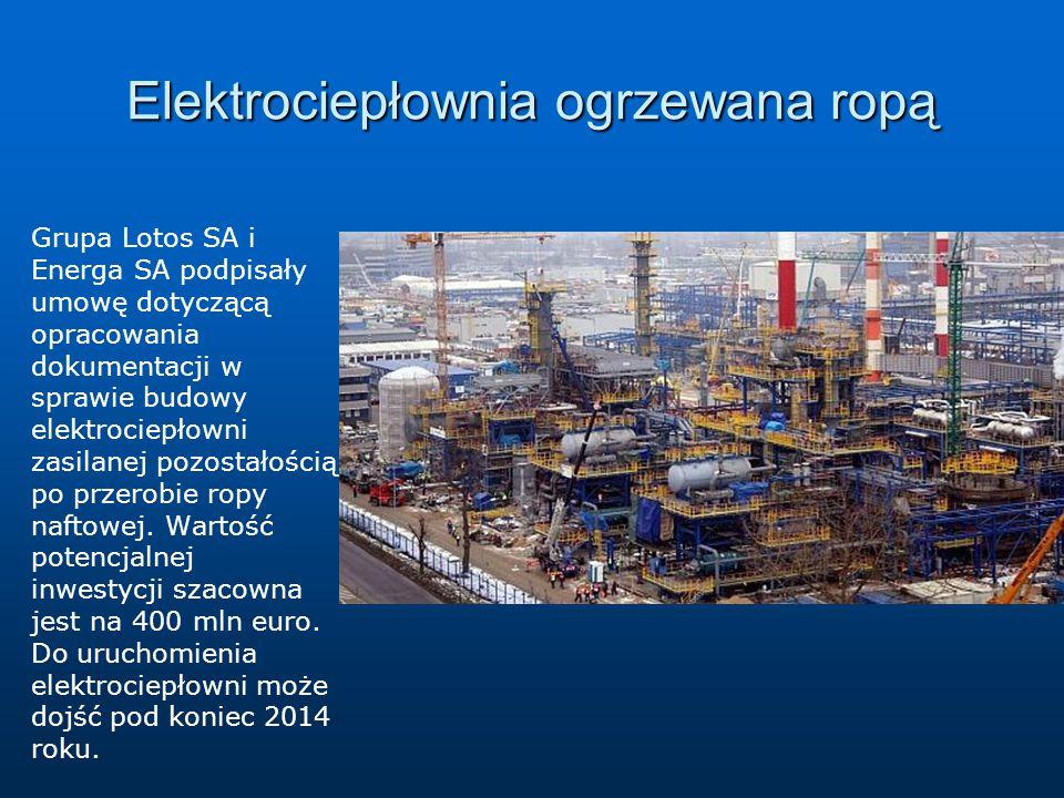 Elektrociepłownia ogrzewana ropą Grupa Lotos SA i Energa SA podpisały umowę dotyczącą opracowania dokumentacji w sprawie budowy elektrociepłowni zasil