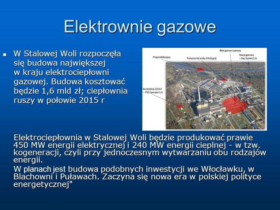 Elektrownie gazowe W Stalowej Woli rozpoczęła W Stalowej Woli rozpoczęła się budowa największej się budowa największej w kraju elektrociepłowni w kraj
