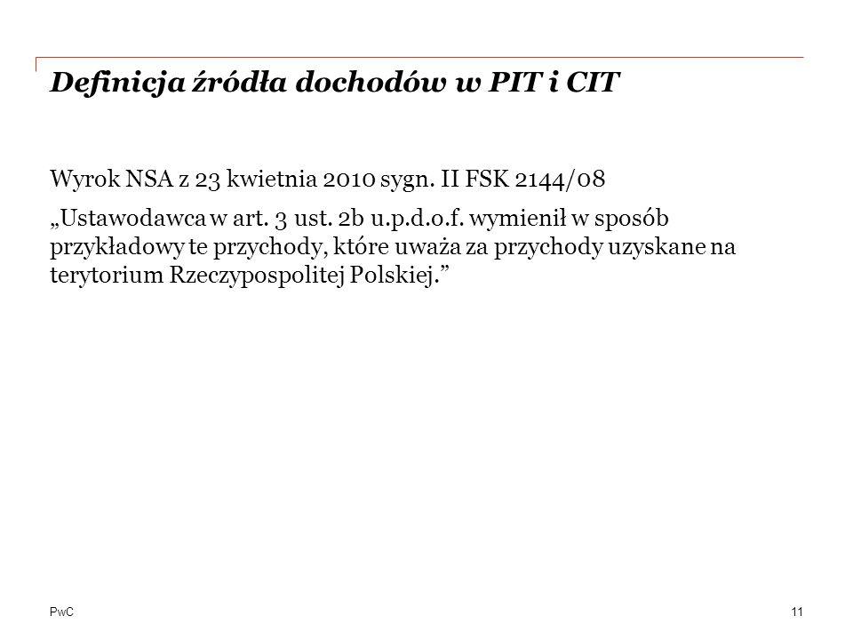 PwC Definicja źródła dochodów w PIT i CIT Wyrok NSA z 23 kwietnia 2010 sygn.